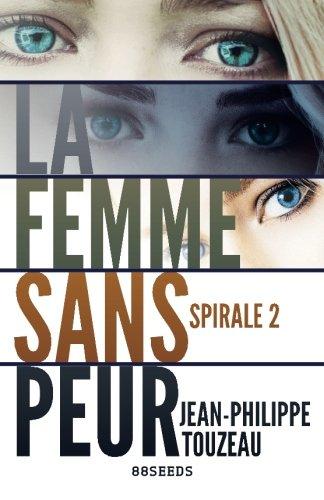 9781519223500: La femme sans peur (Édition intégrale): Spirale 2 (Volume 2) (French Edition)