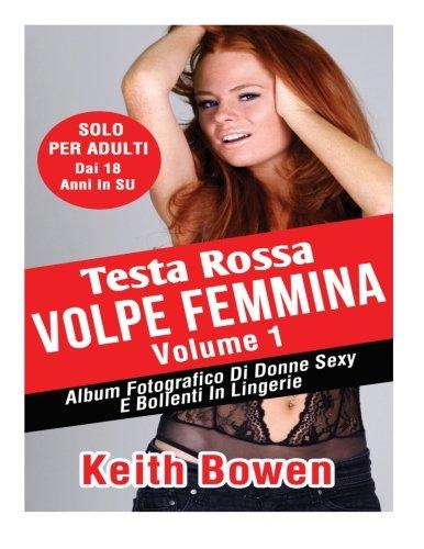 9781519223623: Testa Rossa Volpe Femmina Volume 1: Album Fotografico Di Donne Sexy E Bollenti In Lingerie (Italian Edition)
