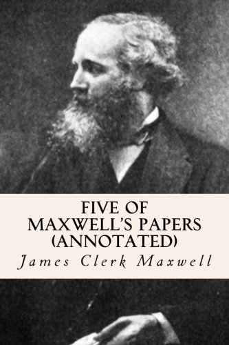 9781519225924: Five of Maxwell's Papers (annotated)