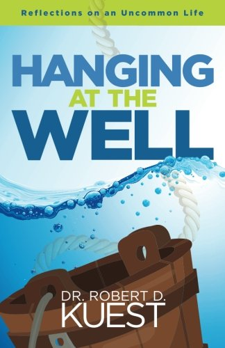 9781519231680: Hanging at the Well: Reflections on an Uncommon Life