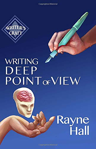 9781519231758: Writing Deep Point of View: Professional Techniques for Fiction Authors: Volume 13 (Writer's Craft)