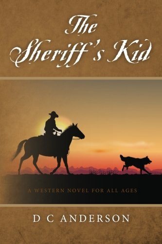 9781519234643: The Sheriff's Kid: A Western Novel for All Ages