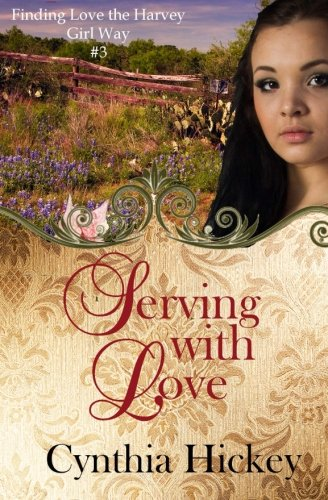 9781519234797: Serving With Love (Finding Love the Harvey Girl Way) (Volume 3)