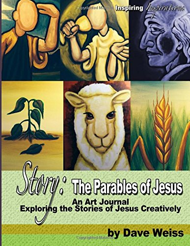 9781519241580: Story: That Parables of Jesus, an Art Journal: Exploring the Stories of Jesus Creatively (Inspirational Inspirations) (Volume 1)