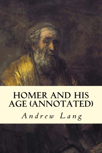 9781519242235: Homer and His Age (annotated)