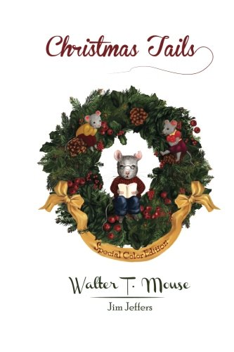 9781519243782: Christmas Tails by Walter T. Mouse: Special Color Edition