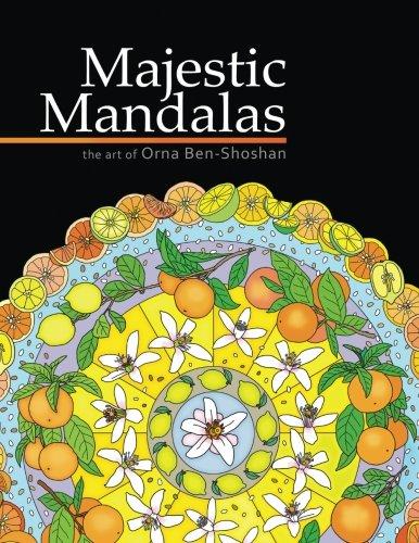 Majestic Mandalas Adult Coloring Book: Orna Ben-Shoshan