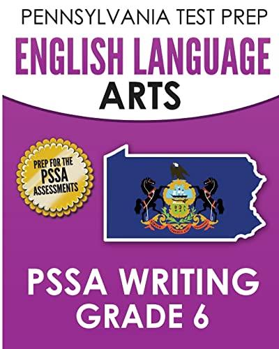 9781519245496: PENNSYLVANIA TEST PREP English Language Arts PSSA Writing Grade 6: Covers the Pennsylvania Core Standards