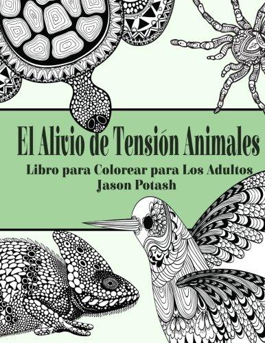 9781519245533: El Alivio de Tension Animales : Libro para Colorear para Los Adultos (El Estrés Adulto Dibujos para colorear) (Spanish Edition)