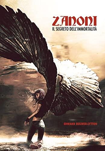 Zanoni, o il Segreto dell'Immortalità (Italian Edition): Edward Bulwer-Lytton