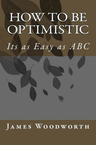 9781519247926: How to be Optimistic: Its as Easy as ABC