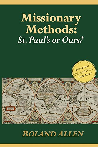Missionary Methods: St. Paul's or Ours?: A: Allen, Roland