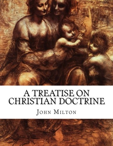 9781519248213: A Treatise on Christian Doctrine: Compiled from the Holy Scriptures Alone