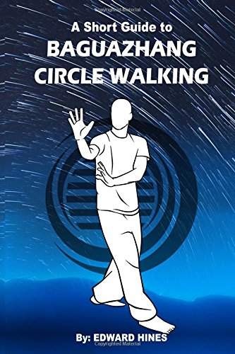 9781519250315: Baguazhang circle walking: a short guide to