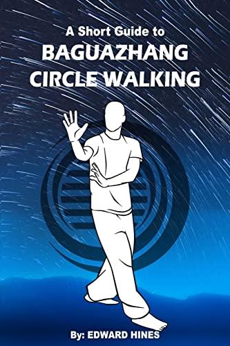 9781519250315: Baguazhang circle walking: a short guide to