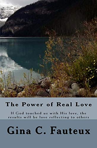 9781519250612: The Power of Real Love: If God touched us by his love, the results will be love flowing through us to others.