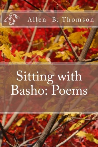 9781519251008: Sitting with Basho:Poems