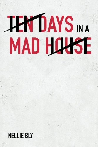 9781519252005: Ten Days in a Mad-House