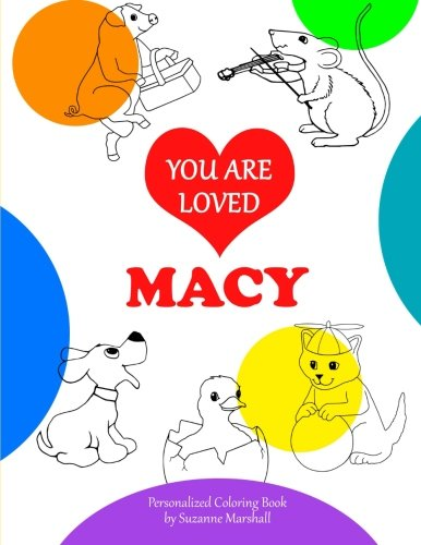 9781519253361: You Are Loved, Macy: Personalized Book & Coloring Book (Personalized Coloring Book with Unconditional Love)