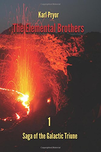 9781519254214: The Elemental Brothers (The Saga of the Galactic Triune) (Volume 1)