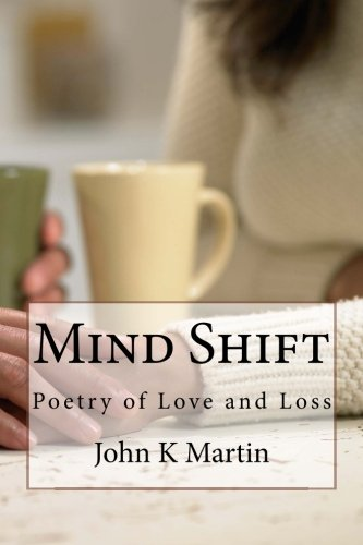 9781519255686: Mind Shift: Poetry of Love and Loss