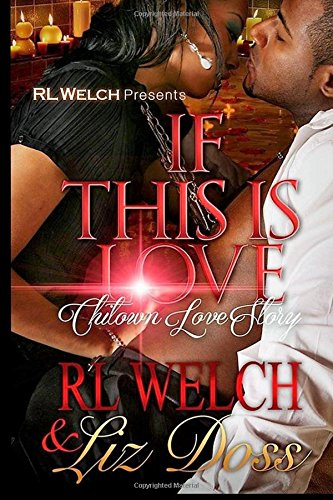 9781519256232: If This Is Love: A Chi Town Love Story