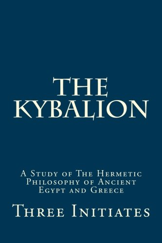 9781519257376: The Kybalion: Timeless Wisdom of Hermetic Philosophy from Ancient Egypt and Greece