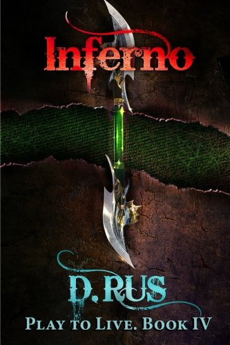 9781519259271: Inferno (Play to Live) (Volume 4)