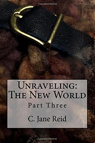 9781519260482: Unraveling: The New World: Part Three
