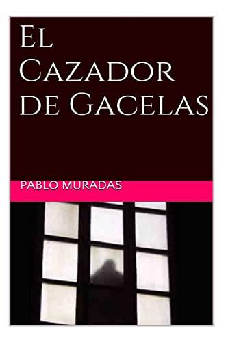 9781519267511: El Cazador de Gacelas (Spanish Edition)