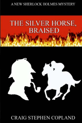 9781519269270: The Silver Horse, Braised: A New Sherlock Holmes Mystery (New Sherlock Holmes Mysteries) (Volume 16)
