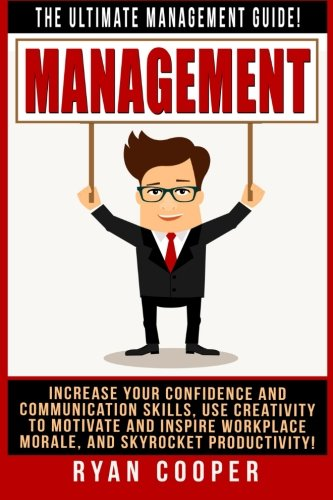 Management: The Ultimate Management Guide! Increase Your: Ryan Cooper