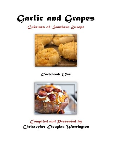 9781519271020: Garlic and Grapes: Cookbook One (Volume 1)