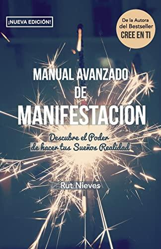 9781519272362: Manual Avanzado De Manifestacion: Descubre el Poder de hacer tus Sueños Realidad: Volume 2 (CREE EN TI)