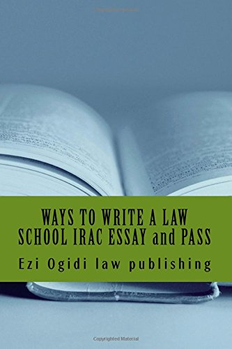 Ways to Write a Law School Irac: Law Publishing, Ezi