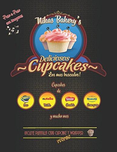 9781519275387: Nikas Bakerys: Las recetas de los mas buscados Cupcakes - Paso a Paso (Spanish Edition)