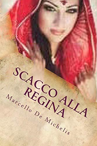 Scacco Alla Regina: Romanzo Giallo: De Michelis, Marcello