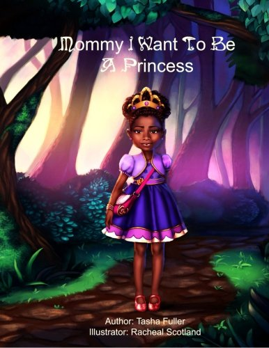 9781519275967: Mommy I Want to be a Princess (Becoming a Princess) (Volume 1)