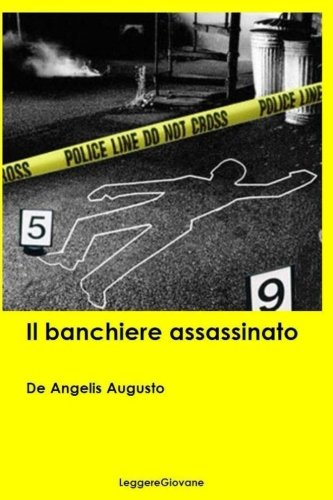 Il banchiere assassinato (Italian Edition): LeggereGiovane, De angelis