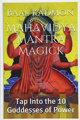 9781519278012: Mahavidya Mantra Magick: Tap Into the 10 Goddesses of Power (Volume 8)
