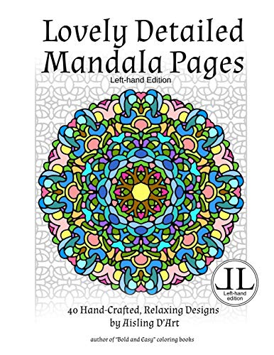 9781519278487: Lovely Detailed Mandala Pages - Left-Hand Edition: 40 Hand-Crafted, Relaxing Designs