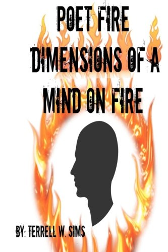 9781519279323: Poet Fire: Dimensions of a Mind on Fire