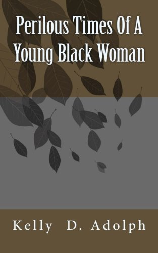 9781519279750: Perilous Times Of A Young Black Woman