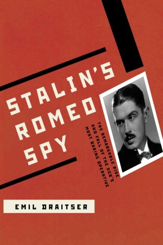 9781519281371: Stalin's Romeo Spy: The Remarkable Rise and Fall of the Kgb's Most Daring Operative