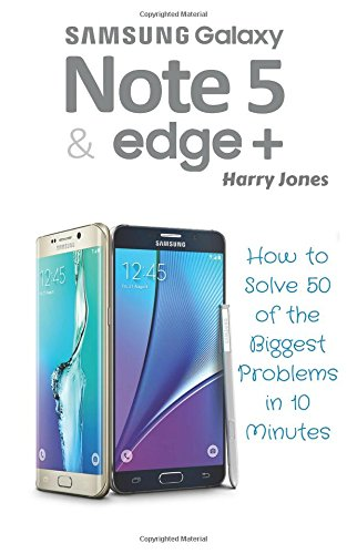 9781519282026: Samsung Galaxy Note 5 & Edge +: How to Solve 50 of the Biggest Smartphone Problems in 10 Minutes (50 of the Biggest Problems)