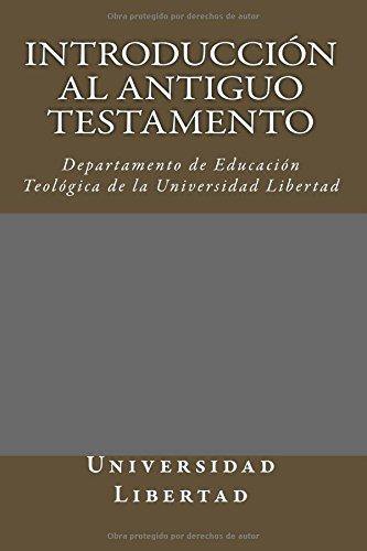 9781519285355: Introduccion al Antiguo Testamento: Departamento De Educación Teológica De La Universidad Libertad (Spanish Edition)