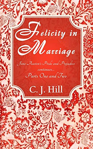 9781519286840: Felicity in Marriage: Jane Austen's Pride and Prejudice continues ...
