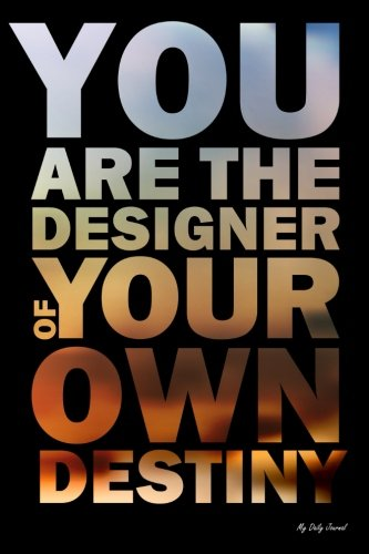 9781519287625: My Daily Journal: You Are The Designer, Lined Journal, 6 x 9, 200 Pages