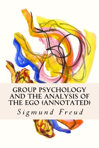 9781519288301: Group Psychology and the Analysis of the Ego (annotated)