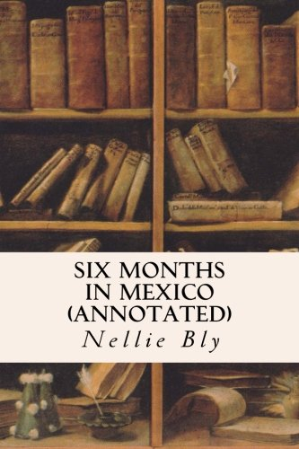 9781519288578: Six Months in Mexico (annotated)